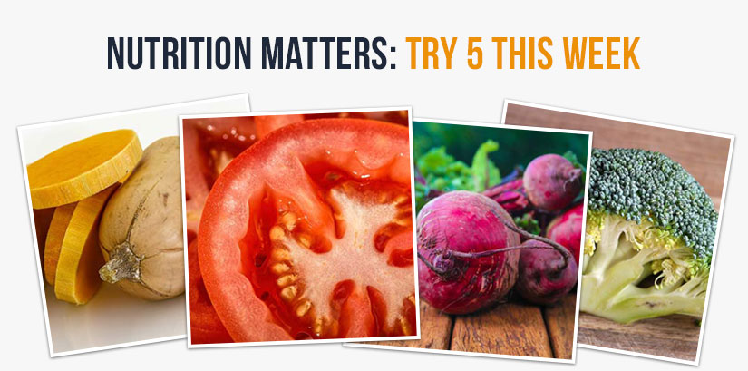 Nutrition Matters - Try 5 this week